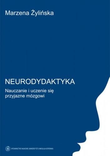 Okładka książki Neurodydaktyka. Nauczanie i uczenie się przyjazne mózgowi