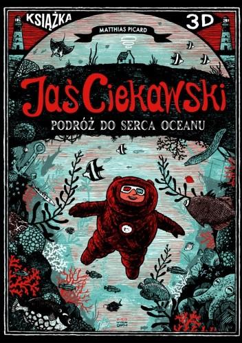 Okładka książki Jaś Ciekawski. Podróż do serca oceanu
