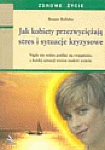 Okładka książki Jak kobiety przezwyciężają stres i sytuacje stresowe