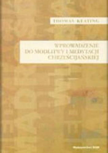 Okładka książki Wprowadzenie do modlitwy i medytacji chrześcijańskiej