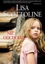 Nie odchodź - Lisa Scottoline