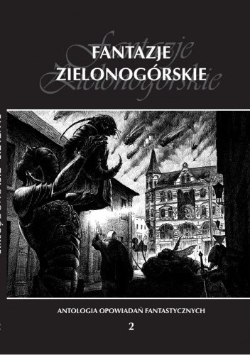 Okładka książki Fantazje Zielonogórskie II. Antologia opowiadań fantastycznych
