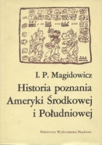 Okładka książki Historia poznania Ameryki Środkowej i Południowej