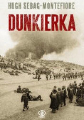 Okładka książki Dunkierka. Walka do ostatniego żołnierza