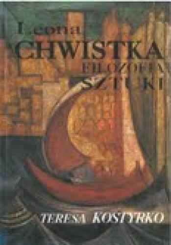 Okładka książki Leona Chwistka filozofia sztuki