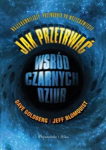 Okładka książki Jak przetrwać wśród czarnych dziur. Najzabawniejszy przewodnik po Wszechświecie
