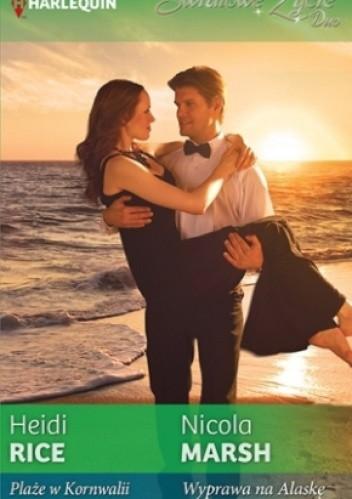 Okładka książki Plaże w Kornwalii. Wyprawa na Alaskę