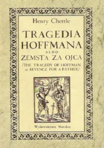 Okładka książki Tragedia Hoffmana albo Zemsta za ojca