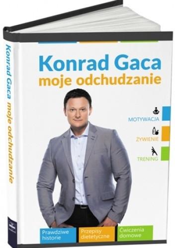 Moje Odchudzanie Konrad Gaca 203041 Lubimyczytaćpl