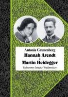 Hannah Arendt i Martin Heidegger. Historia pewnej miłości