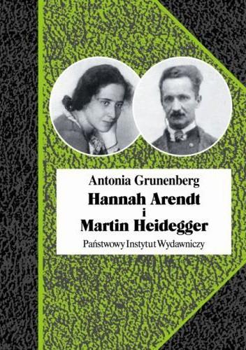 Okładka książki Hannah Arendt i Martin Heidegger. Historia pewnej miłości