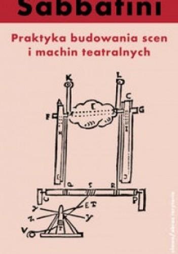 Okładka książki Praktyka budowania scen i machin teatralnych