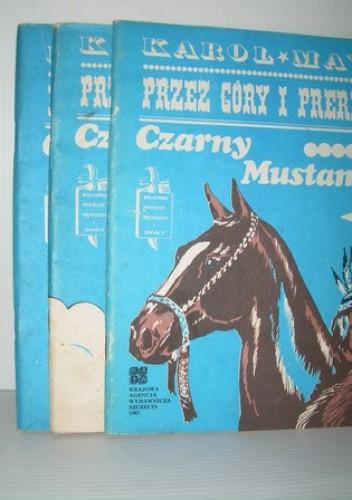Okładka książki Przez góry i prerie. Czarny Mustang, zeszyt 1-3