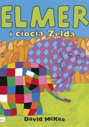Okładka książki Elmer i ciocia Zelda