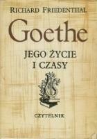 Goethe - jego życie i czasy