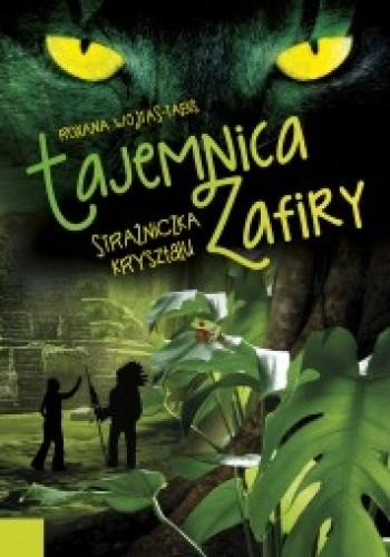 Okładka książki Tajemnica Zafiry. Strażniczka kryształu