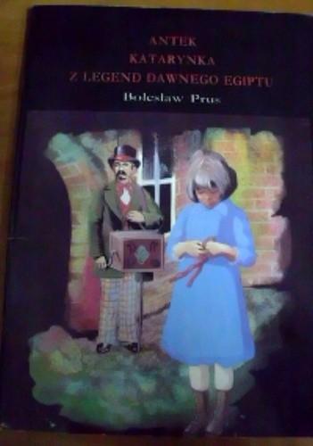 Okładka książki Antek. Katarynka. Z legend dawnego Egiptu