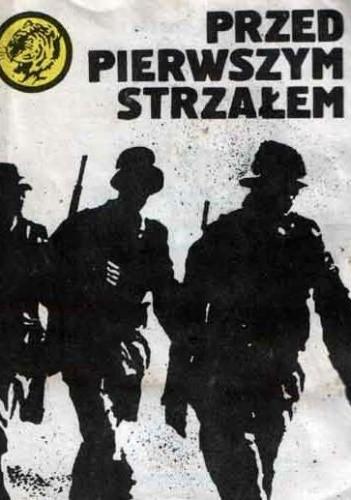 Okładka książki Przed pierwszym strzałem