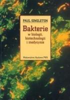 Bakterie w biologii, biotechnologii i medycynie