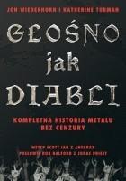 Głośno Jak Diabli - Kompletna historia metalu bez cenzury