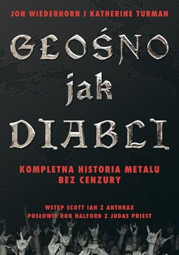Okładka książki Głośno Jak Diabli - Kompletna historia metalu bez cenzury