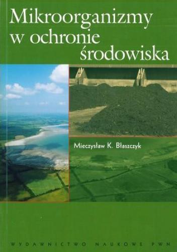 Okładka książki Mikroorganizmy w ochronie środowiska