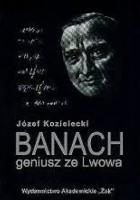 Banach. Geniusz ze Lwowa