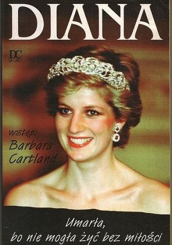 Okładka książki Diana : umarła, bo nie mogła żyć bez miłości