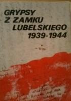 Grypsy z Zamku Lubelskiego 1939-1944