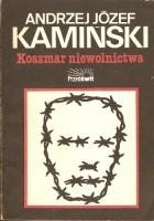 Koszmar niewolnictwa. Obozy koncentracyjne od 1896 do dziś. Analiza