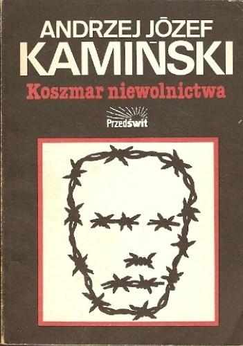 Okładka książki Koszmar niewolnictwa. Obozy koncentracyjne od 1896 do dziś. Analiza
