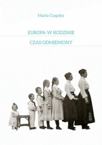 Okładka książki Europa w rodzinie i czas odmieniony