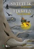 Świetlik w ciemności/Firefly in the Darkness