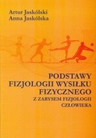 Podstawy fizjologii wysiłku fizycznego z zarysem fizjologii człowieka