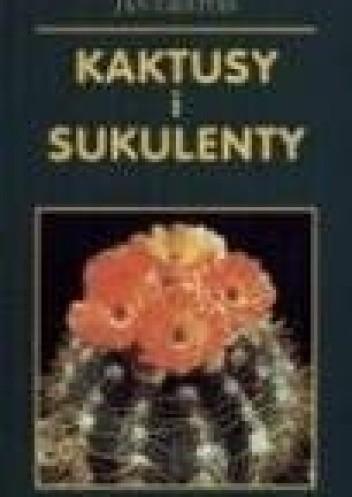 Okładka książki Kaktusy i sukulenty