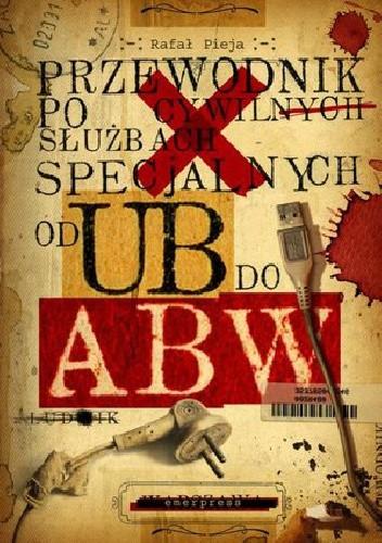 Okładka książki Przewodnik Po Cywilnych Służbach Specjalnych Od UB Do ABW