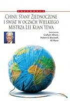 Chiny, Stany Zjednoczone i świat w oczach Wielkiego Mistrza: Lee Kuan Yewa