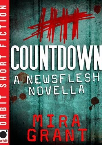 Okładka książki Countdown: A Newsflesh Novella
