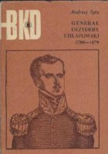 Okładka książki Generał Dezydery Chłapowski 1788-1879