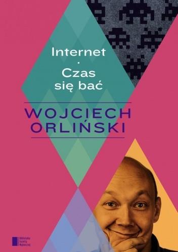 Okładka książki Internet. Czas się bać