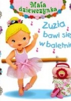 Zuzia bawi się w baletnicę.