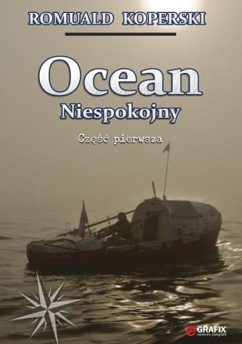 Okładka książki Ocean Niespokojny. Część pierwsza