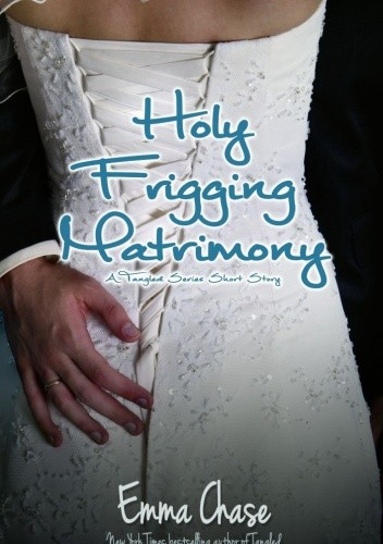 Okładka książki Holy Frigging Matrimony: A Tangled Series Short Story