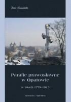 Parafie prawosławne w Opatowie w latach 1778-1915