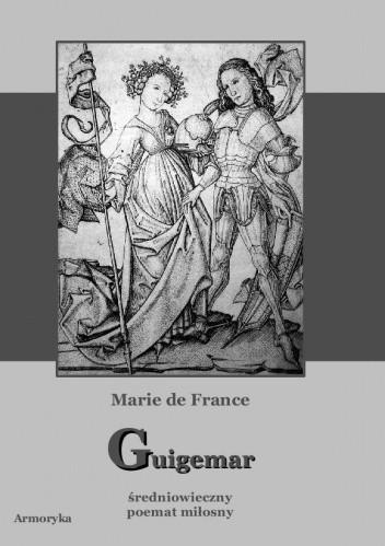 Okładka książki Guigemar. Średniowieczny poemat miłosny
