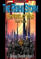 Exodus: Empires at War: Book 3: The Rising Storm