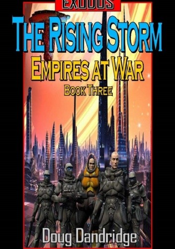 Okładka książki Exodus: Empires at War: Book 3: The Rising Storm