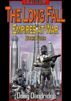 Exodus: Empires at War: Book 4: The Long Fall
