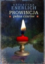 Prowincja pełna czarów - Katarzyna Enerlich