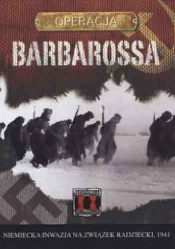 Okładka książki Operacja Barbarossa. Niemiecka inwazja na Związek Radziecki, 1941